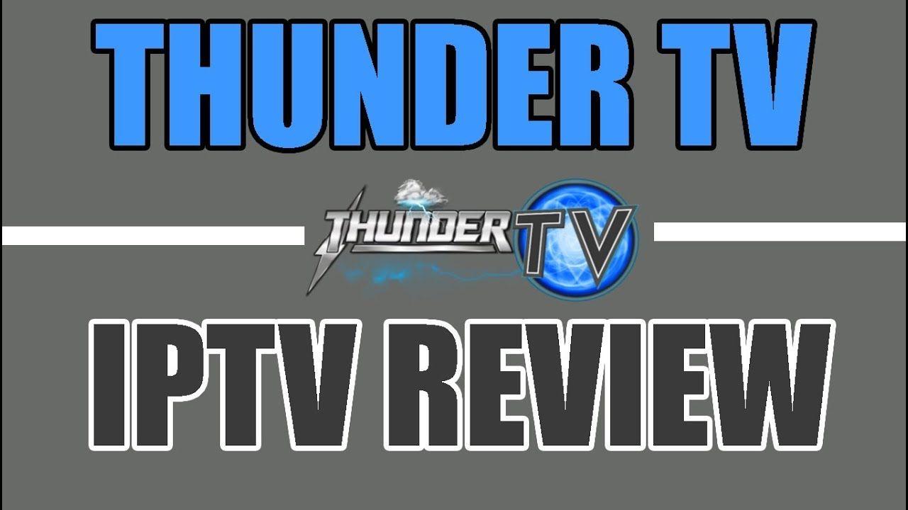 THUNDERTV IPTV SERVICE 2019 FULL REVIEW Youtube, Best