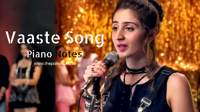 Vaaste Song Piano Notes Dhvani Bhanushali In 2020 Songs Top Trending Songs Trending Songs