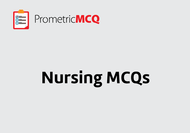 Nursing Prometric Exam Questions to prepare for DHA, MOH