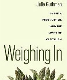 Serious Reads Weighing In By Julie Guthman Food Justice Reading Food Articles