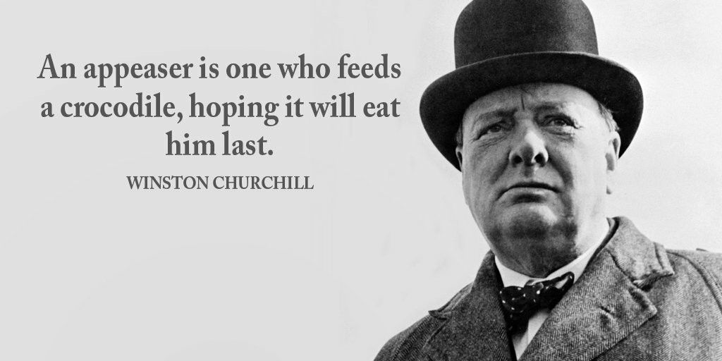 An Appeaser Is One Who Feeds A Crocodile Hoping It Will Eat Him Last Winston Churchill Churchill Quotes Winston Churchill Quotes Quotes By Famous People