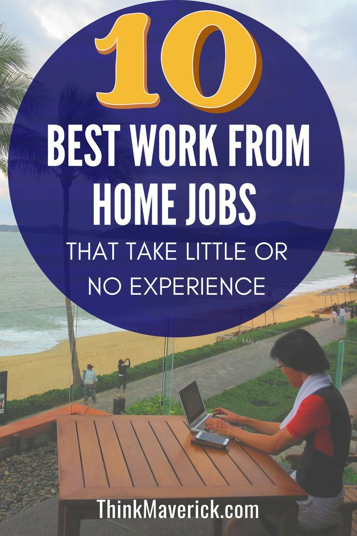 10+ Best Work From Home Jobs That Take Little or No