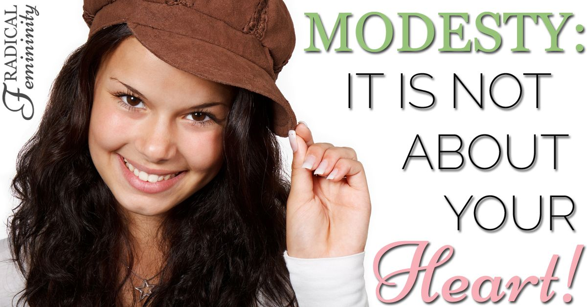 Modesty - It Is Not About Your Heart!