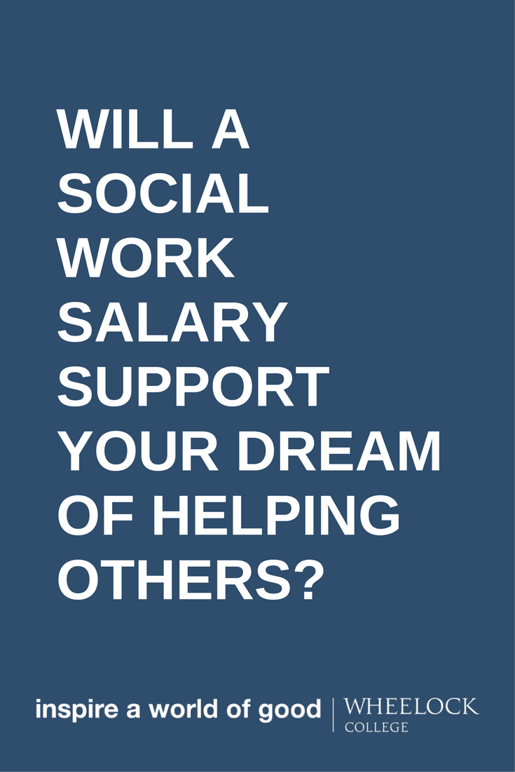 Will A Social Work Salary Support Your Dream Of Helping Others