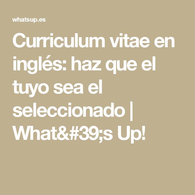Curriculum Vitae En Inglés: Haz Que El Tuyo Sea El