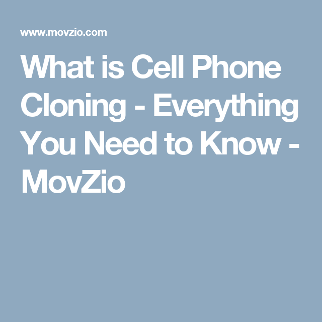 What is Cell Phone Cloning - Everything You Need to Know | What is cell, Cell phone, Cell