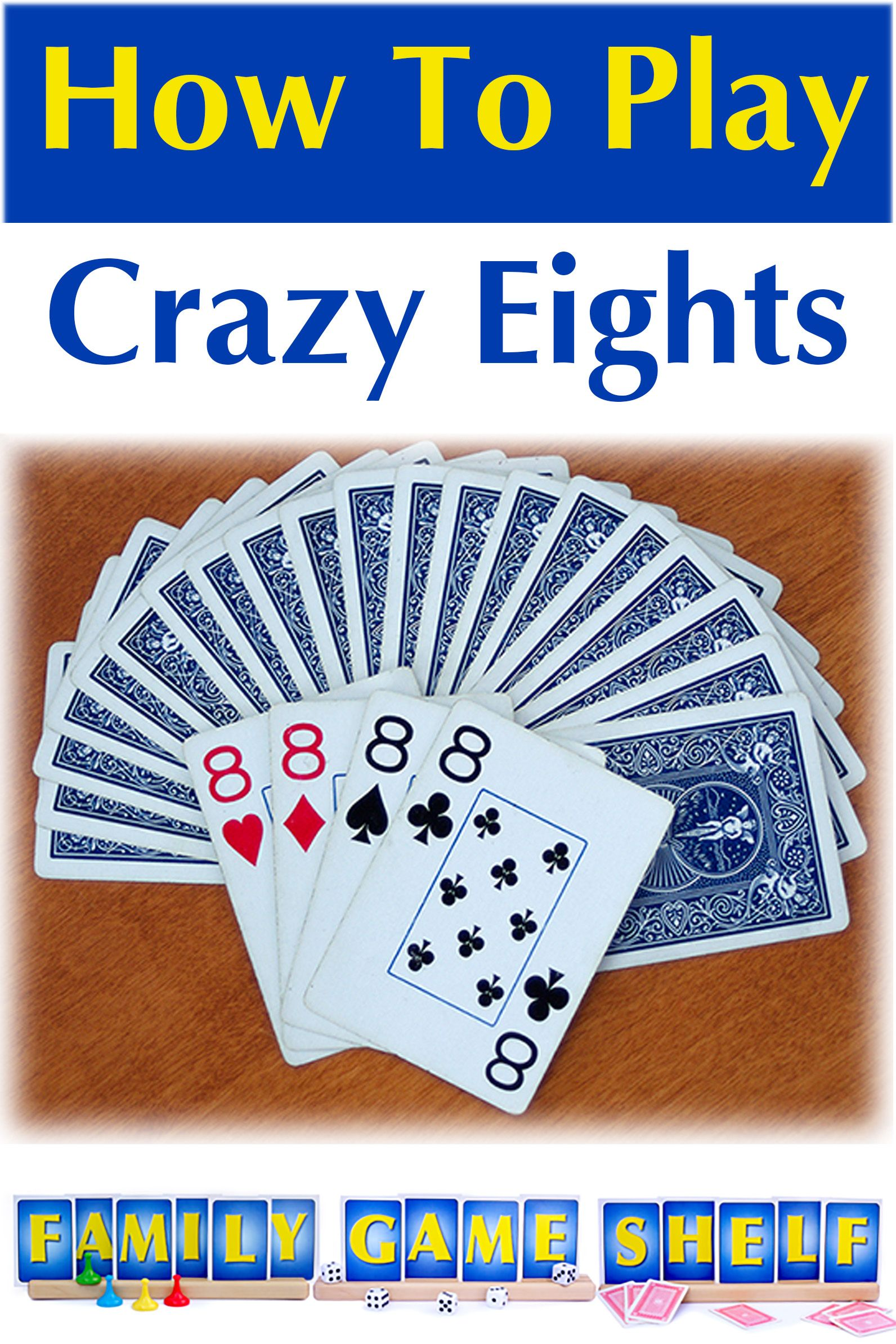 Crazy Eights Is A Fun And Easy Card Game For The Whole Family Check Out All The Rules At Familygameshelf Fun Card Games Card Games For Kids Family Card Games