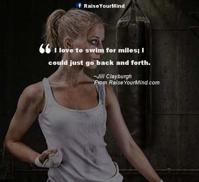 I Love To Swim For Miles I Could Just Go Back And Forth Workout Quotes Funny Body Art Quote Human Body