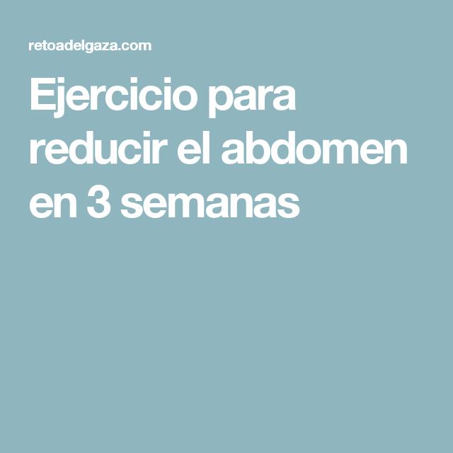 Ejercicio para reducir el abdomen en 3 semanas