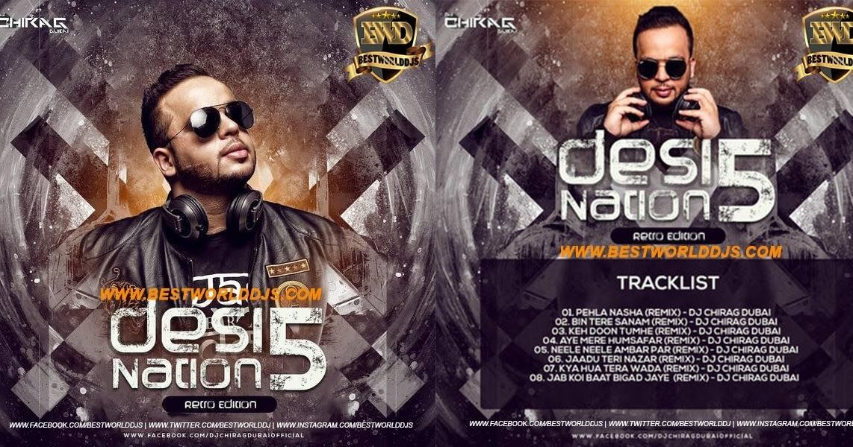 Album Description Album Name Desi Nation Vol 5 Retro Edition Dj Chirag Dubai Mp3 Bitrate 128kbps 320 Kbps Djs Arti Dj Remix Songs National Retro