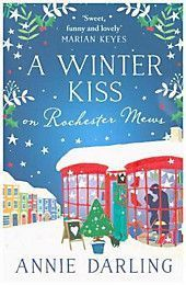 A Winter Kiss On Rochester Mews. Annie Darling ,. Boxed (TB) - Book # annie #b ...#annie #book #boxed #darling #kiss #mews #rochester #winter