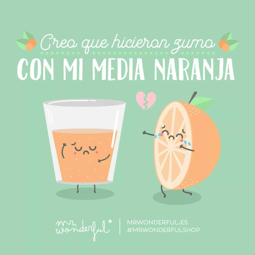 Mi Media Naranja Frases Frases Bonitas Y Frases Mr Wonderfull