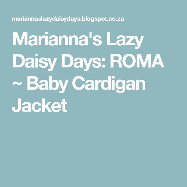 bd440609b3dc Marianna s Lazy Daisy Days  ROMA ~ Baby Cardigan Jacket