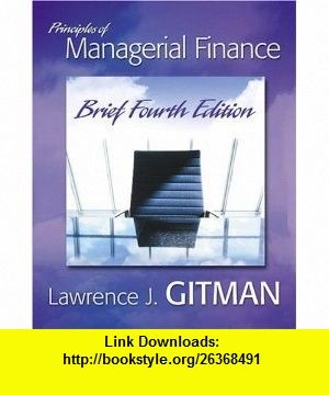 Principles of managerial finance brief plus myfinancelab 4th principles of managerial finance brief plus myfinancelab 4th edition gitman series 9780321334305 lawrence j gitman isbn 10 0321334302 isbn 13 fandeluxe Image collections