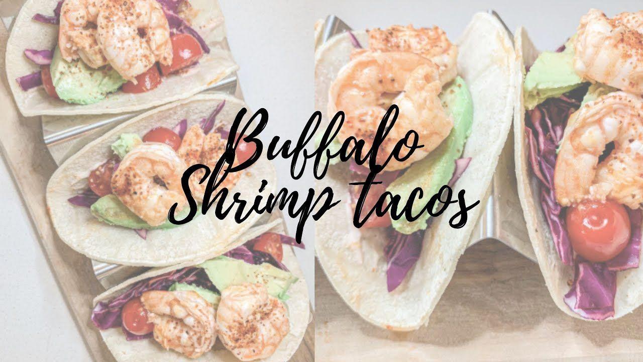 HOW TO MAKE THE BEST SHRIMP TACO RECIPE EVER | buffalo shrimp tacos