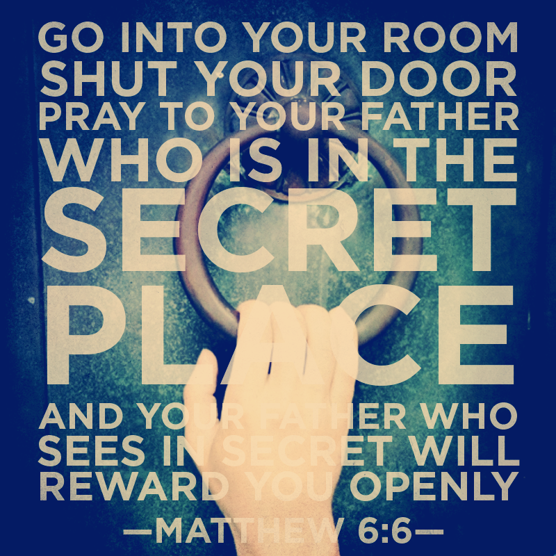 Prayeru2014 Battle In U201cThe Secret Placeu201d When You Pray, Go Into Your