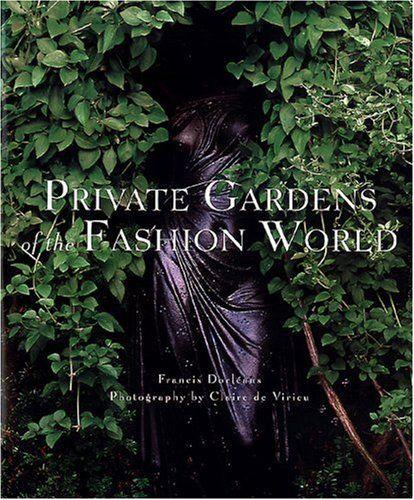 45ec1932da72fd8dc4547af100f5d41e - Private Gardens Of The Fashion World