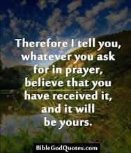 Ask and you shall receive  | SCRIPTURE SAYS    | Quotes