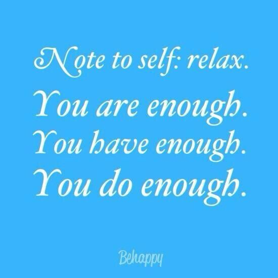 Relax.   I guess I need to work on Relaxing.. Not just laying down but in my head..
