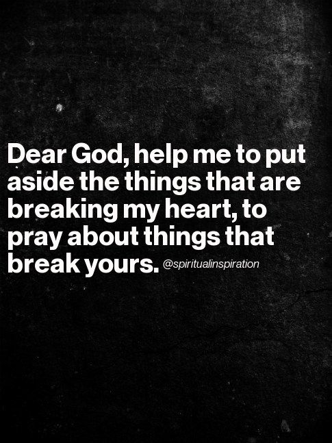 """Lord, """"Break my heart for what breaks yours."""" Oh, love"""