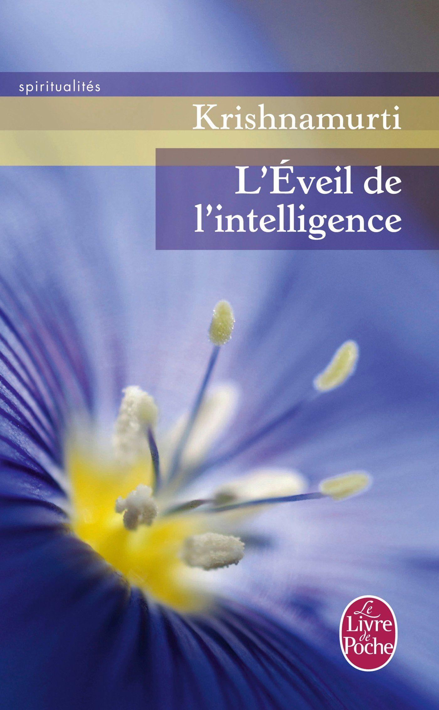 Amazon Fr L Eveil De L Intelligence Jiddu Krishnamurti
