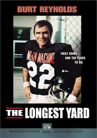 The Longest Yard Rotten Tomatoes Football Movies Sports Movie Best Football Movies