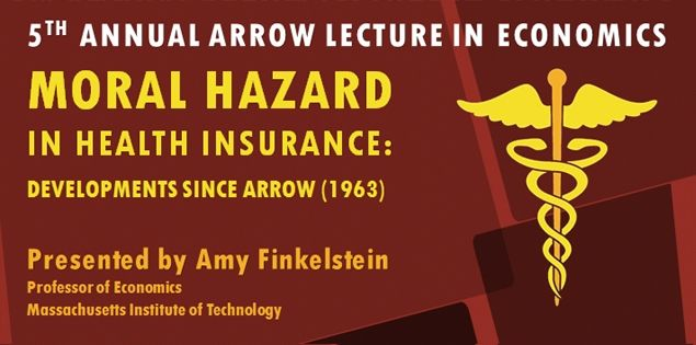 The Fifth Annual Kenneth J Arrow Lecture In Economics Moral Hazard In Health Insurance Developments Economics Massachusetts Institute Of Technology Lecture