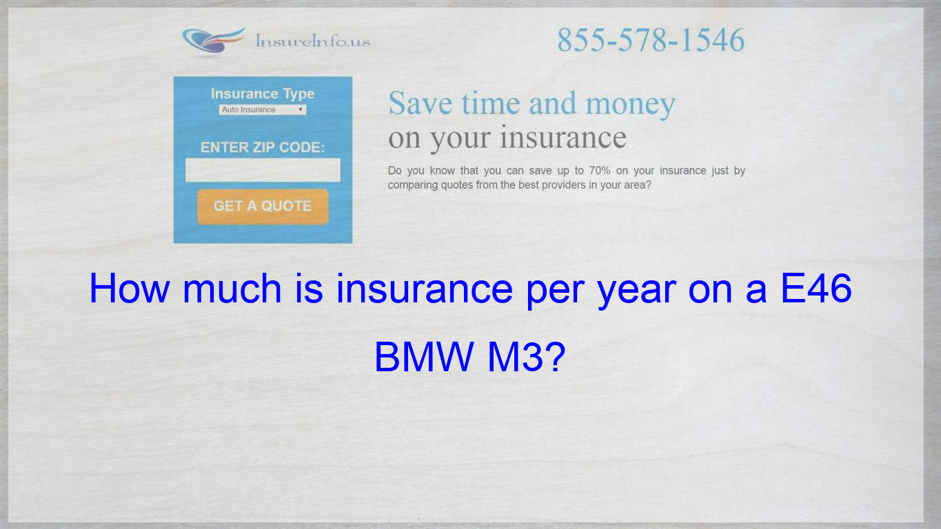 Pin On How Much Is Insurance Per Year On A E46 Bmw M3