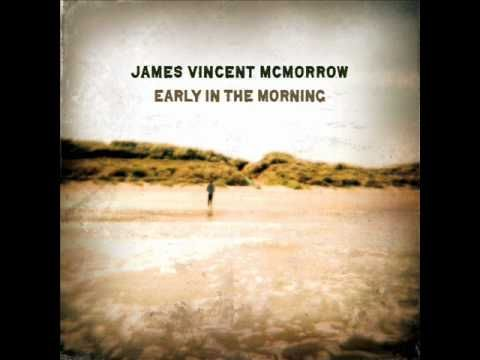 And If My Heart Should Stop Somehow James Vincent Mcmorrow