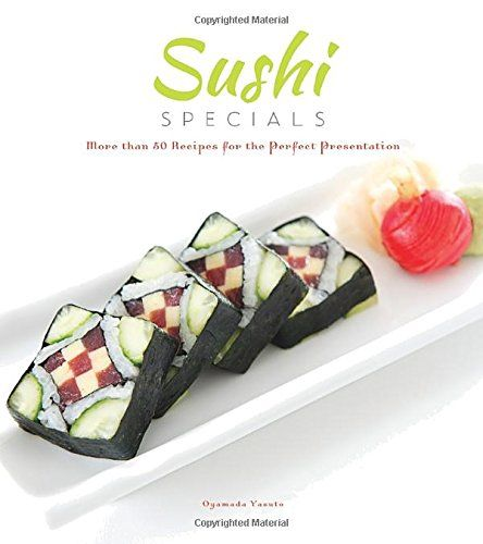 Sushi specials more than 50 recipes for the perfect presentation sushi specials more than 50 recipes for the perfect presentation pdf forumfinder Gallery