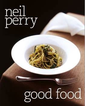 Want good food simple food to cook at home neil perry want good food simple food to cook at home neil perry forumfinder Gallery