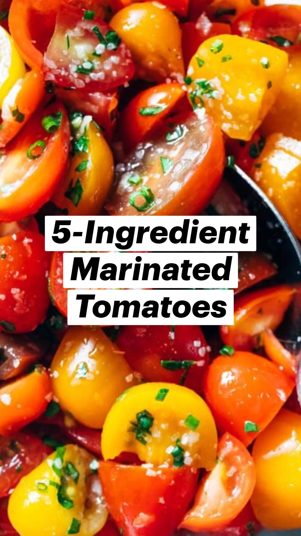 5-Ingredient Marinated Tomatoes