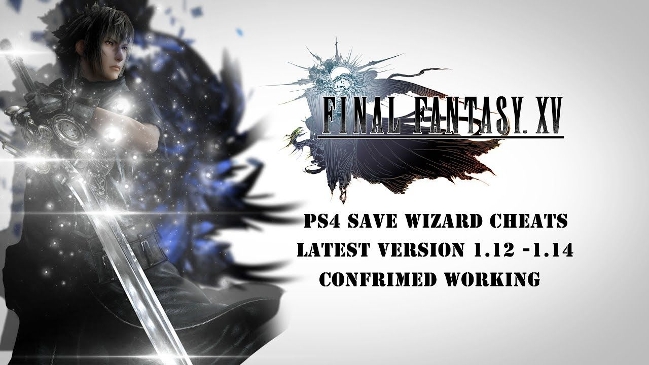 Final Fantasy XV - Ver 1 12 Update - PS4 Save Wizard Codes