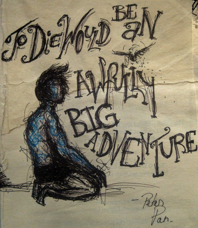 To die would be an awfully big adventure peter pan for To die would be an awfully big adventure tattoo