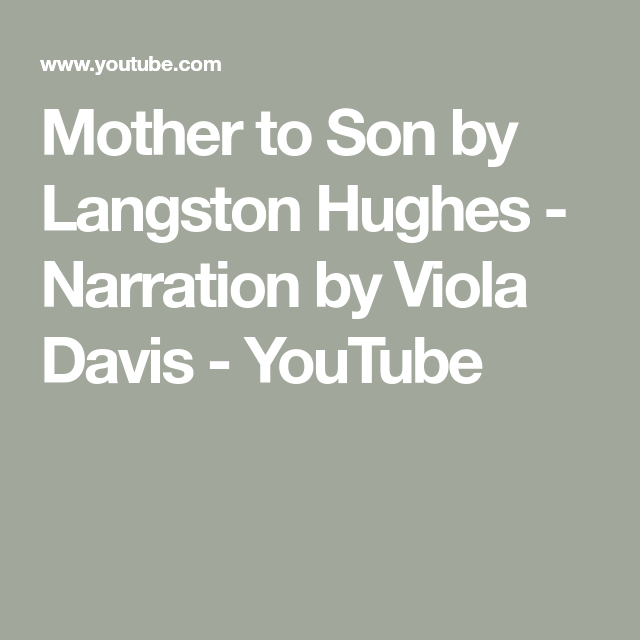 Mother To Son By Langston Hughes Narration By Viola Davis Youtube In 2020 Viola Davis Langston Hughes Viola