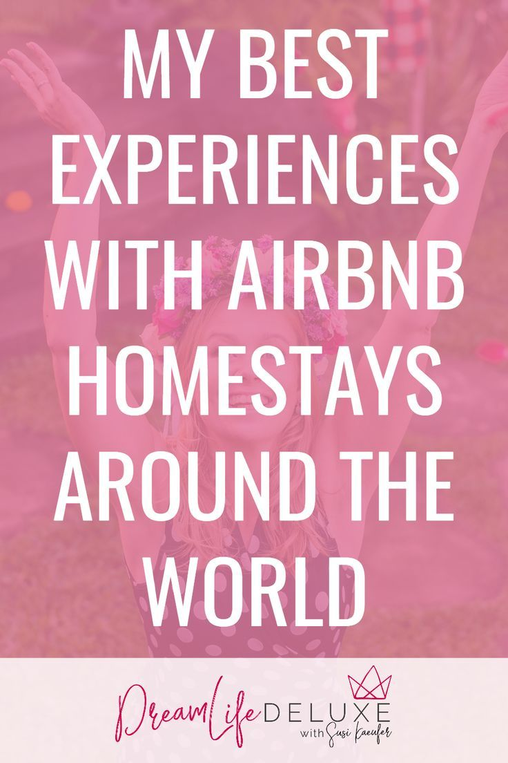 My Best Experiences With Airbnb Homestays Around The World