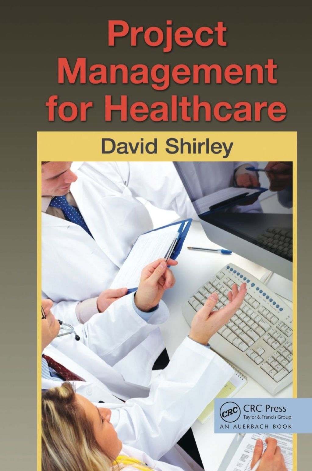 Project Management for Healthcare (eBook Rental) Project
