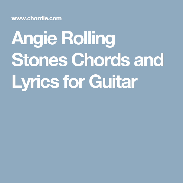 Angie Rolling Stones Chords And Lyrics For Guitar Accordi
