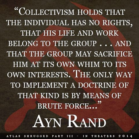 Ayn Rand On Collectivism So True My Philosophies Ayn Rand