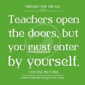 Thought For The Day On Learning Teachers Open The Doors But You