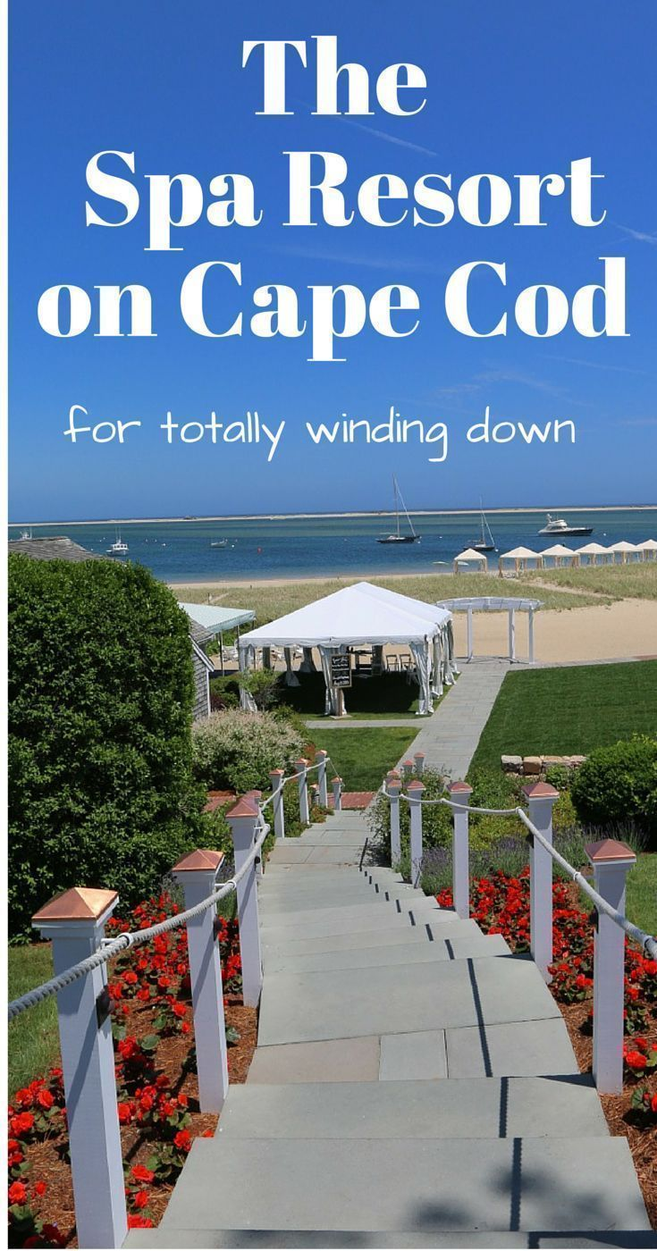 There S Only One Luxury Resort On Cape Cod That Has A Spa And It Is