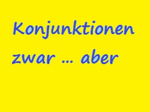 Konjunktionen Zwar Aber Education German