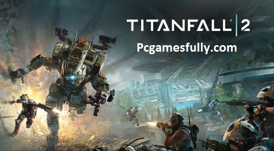 Titanfall 2 Download Pc Game Highly Compressed Free Download Here Titanfall Game Development Company The Originals