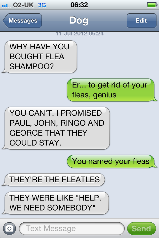 This wasn't funny until the last line. Then it was hilarious x] #TextsFromDog #Fleas #Beatles
