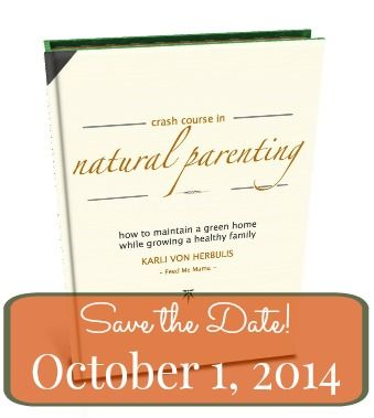Crash Course in Natural Parenting- eBook launch October 1st!