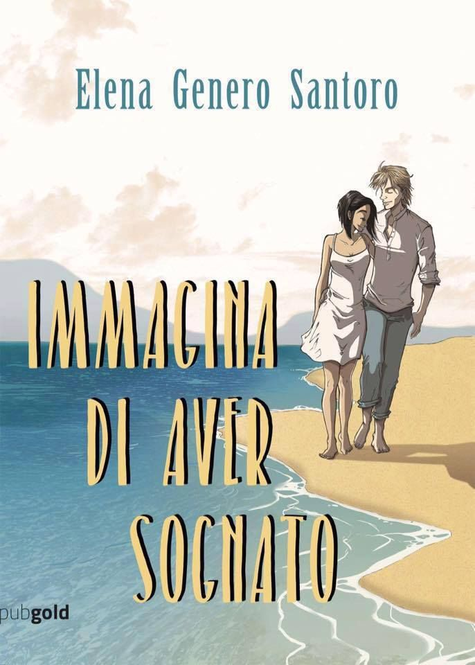 [libri] - Immagina di aver sognato, di Elena Genero Santoro (segnalazione uscita)
