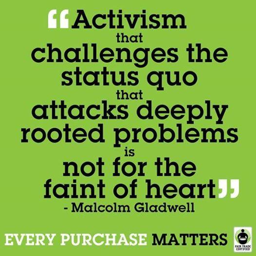 "Activism Quotes: ""Activism That Challenges The Status Quo That Attacks"