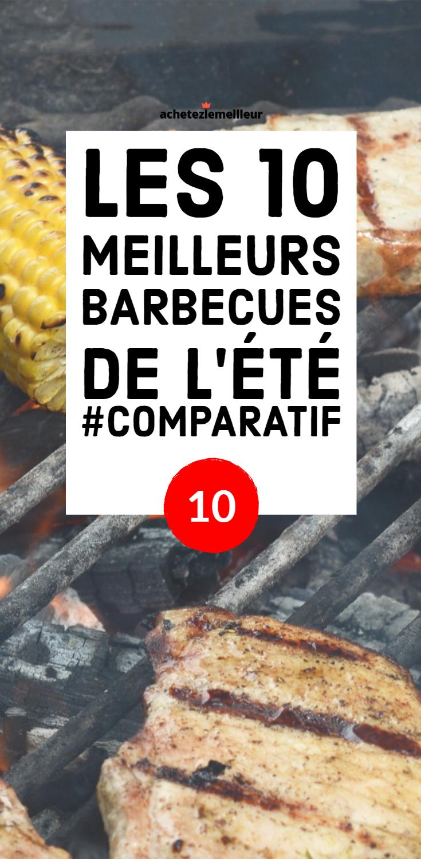 Barbecue Ou Plancha Que Choisir les 10 meilleurs barbecues de l'été #achetezlemeilleur