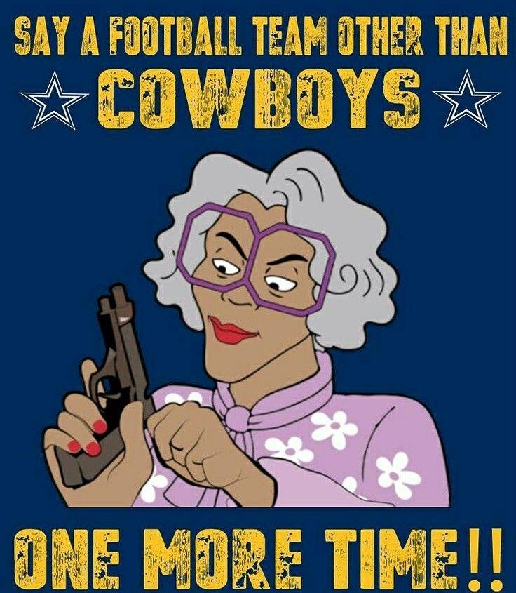 Hahaha madea dallas cowboys funny dallas cowboys