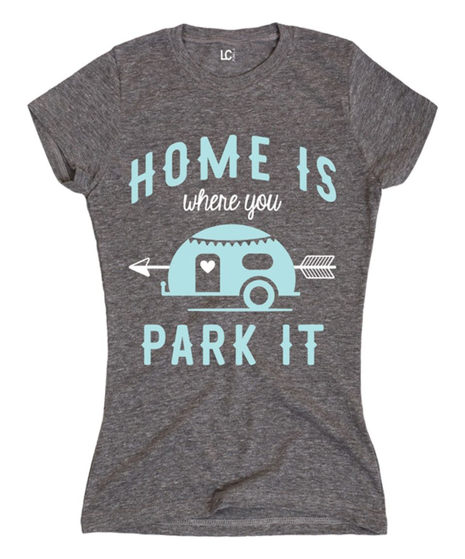Love this Athletic Heather 'Home Is Where You Park It' Fitted Tee by LC Trendz Junior's on #zulily! #zulilyfinds